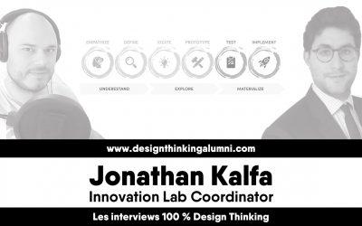 Une interview 100% Design Thinking avec Jonathan Kalfa, Innovation Lab Coordinator