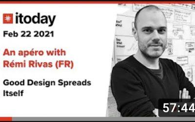 Itoday Apéro #3 Rémi Rivas – Good Design Spreads Itself (Conférence en Anglais)