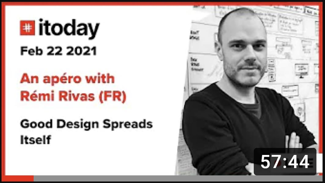 Itoday Apéro #3 Rémi Rivas – Good Design Spreads Itself (Conférence en Anglais)